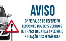 AVISO | Terça-Feira 23 fevereiro | Reposição dos dois sentidos de trânsito na Rua 1º Maio e ligação dos semáforos no Cruzamento do Largo Santo António