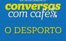 """""""O Desporto"""" nas Conversas com Café..."""