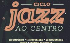 Jazz ao Centro . Ciclo Musical de Jazz