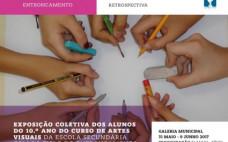 Exposição Coletiva dos Alunos do 10º Ano do Curso de Artes Visuais da Escola Secundária