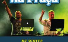 Música na Praça com DJ White aka Jorge Branco e Rui Moita