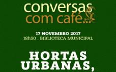 """""""Hortas Urbanas-Bio, Logicamente!"""" nas Conversas com Café..."""