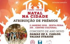"""7.º Concurso """"Natal da Cidade"""" Atribuição de Prémios e Concerto de Ano Novo"""