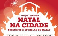 """Cerimónia de Atribuição de Prémios da 6ª Edição do Concurso """"Natal na Cidade"""""""
