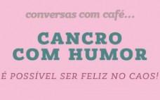 """Palestra """"Cancro com Humor"""" inserido nas Conversas com Café"""