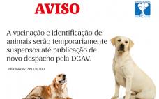 Suspensão Temporária da Vacinação Antirrábica e Identificação Eletrónica de Animais